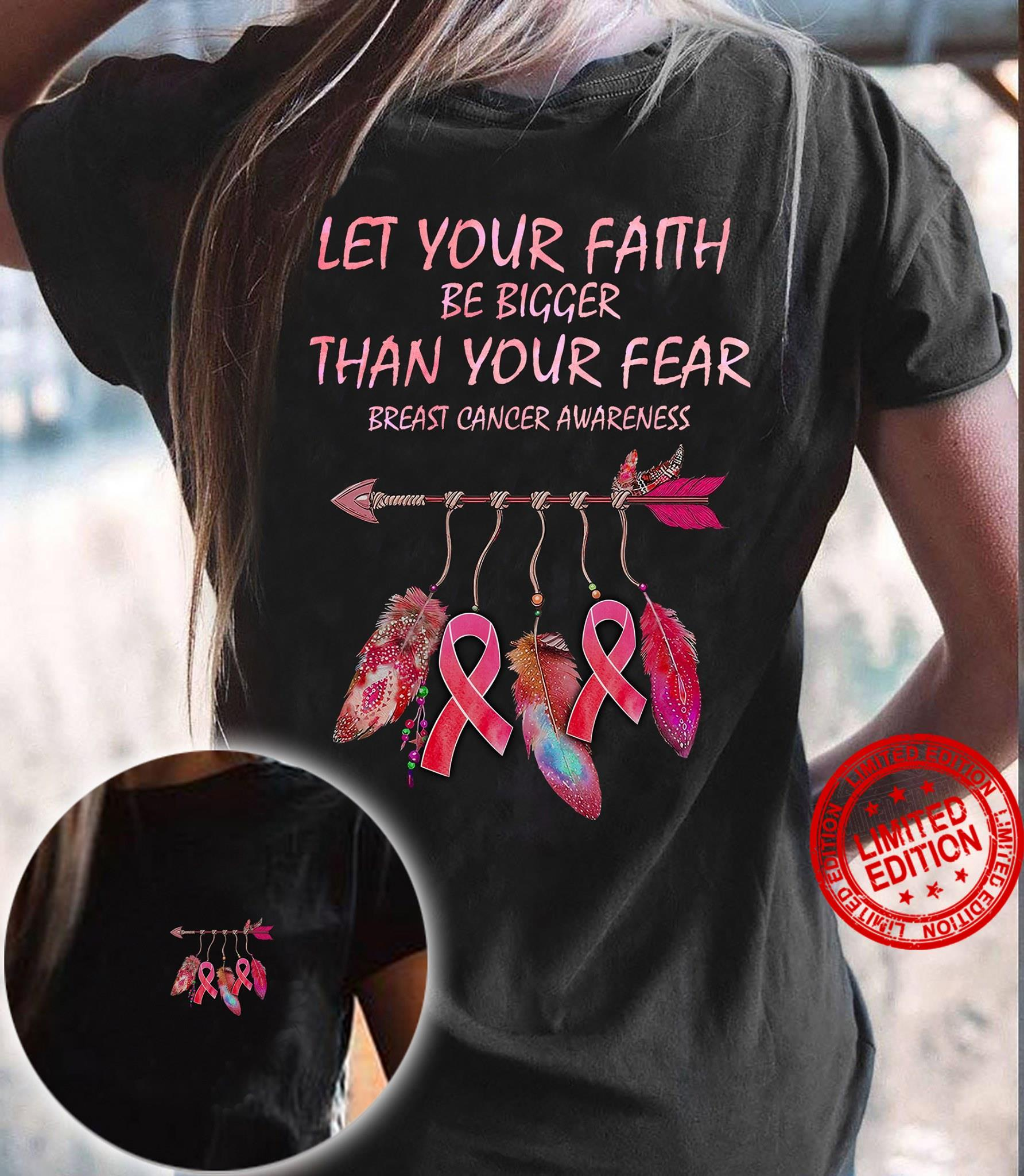 Let Your Faith Be Bigger Than Your Fear Breast Cancer Awareness Shirt
