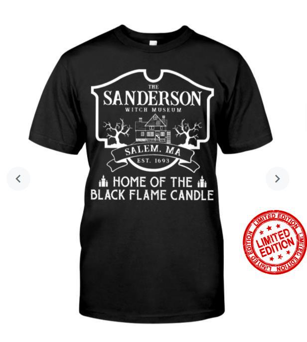 Sanderson EST 1693 Witch Museum Home Of Black Flame Candle Funny Halloween T Shirt